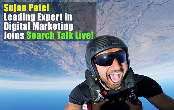 Sujan Patel on Search Talk Live Digital Marketing Podcast